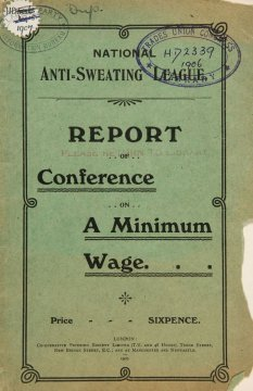 In October 1906, the Anti-Sweating League organised a conference on establishing a legal minimum wage.